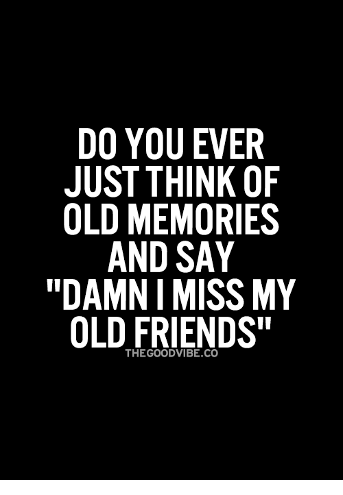 Missing My Friends Quotes Image result for i miss my friends meme | missing you | Quotes  Missing My Friends Quotes