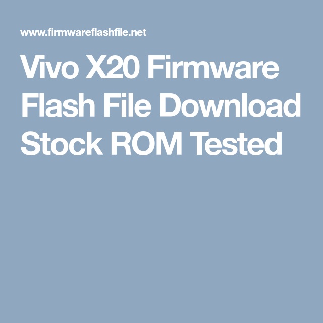 Vivo X20 Firmware Flash File Download Stock ROM Tested