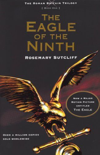 The Eagle of the Ninth (The Roman Britain Trilogy) by Rosemary Sutcliff