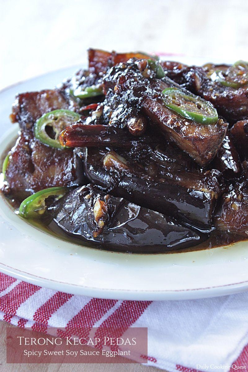 Terong Kecap Pedas Spicy Sweet Soy Sauce Eggplant Recipe Gourmet Recipes Food Cuisine Recipes