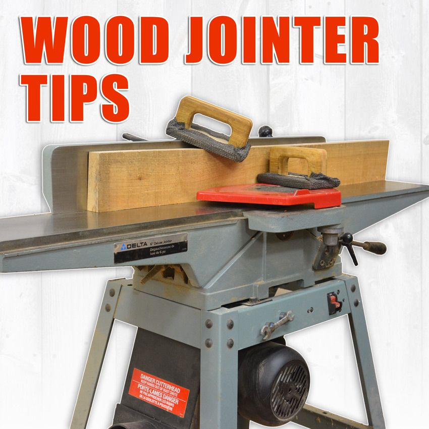 Wood Jointer Tips For Setting Up And Using A Jointer Wood Shop Projects Woodworking Machine Woodworking Shop
