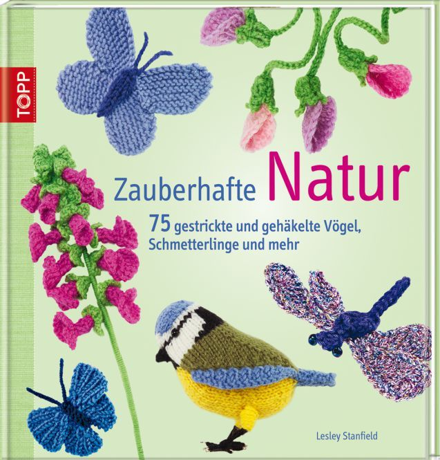 Zauberhafte Natur   A book about crocheting flowers and birds and butterflies! Oh how cool is that?