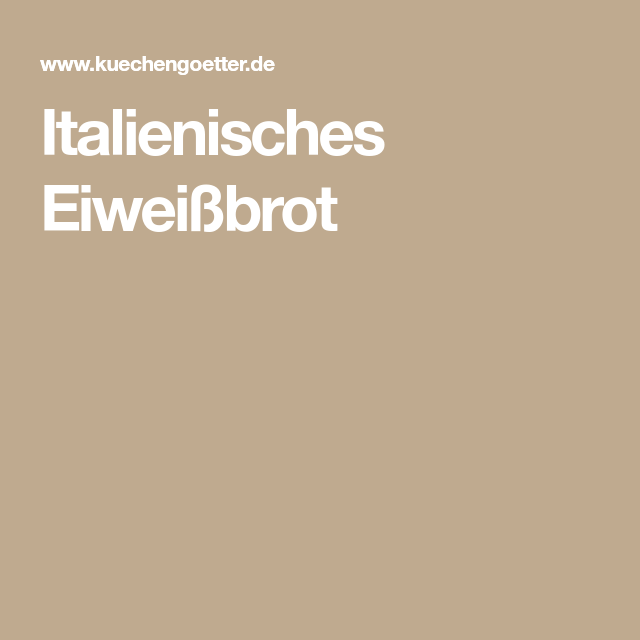 Italienisches Eiweißbrot | Recipe | Schlank im Schlaf | Pinterest