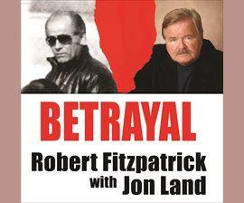 (Audiobook-Rent for 21 days) Betrayal / Robert Fitzpatrick