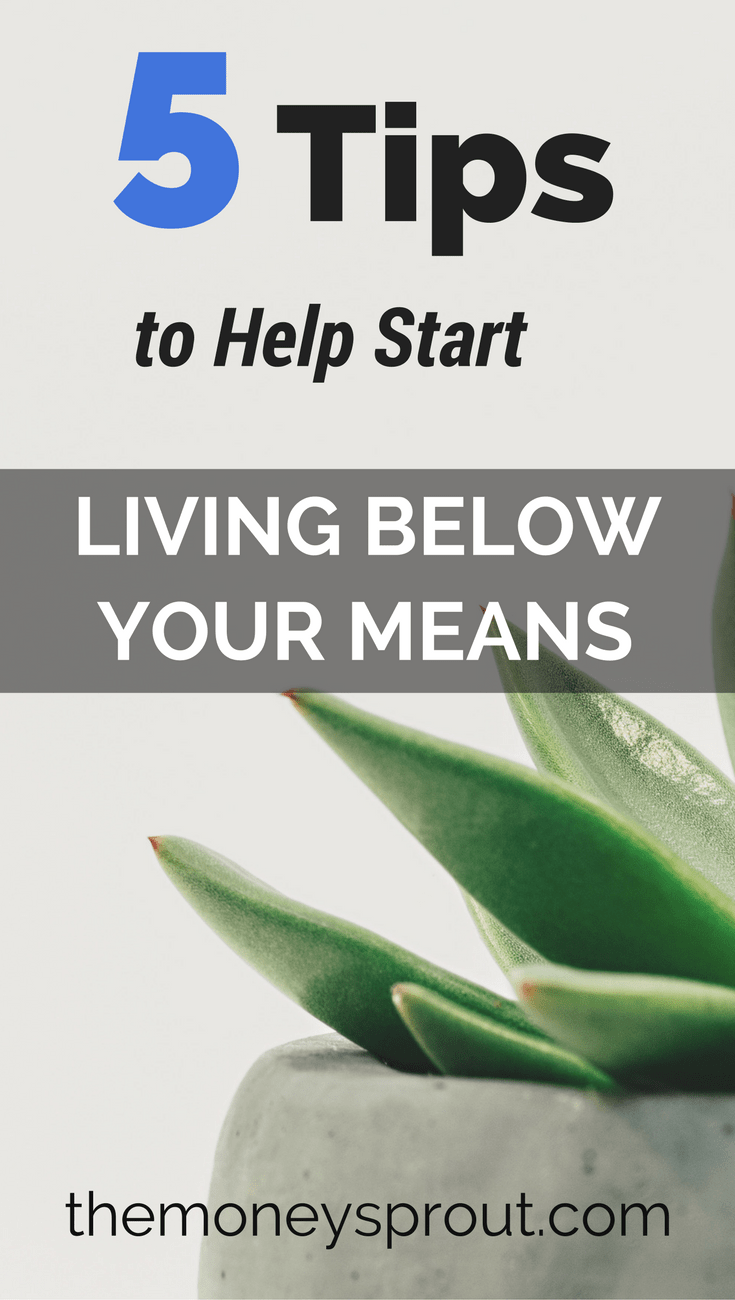 5 Ideas To Help Start Living Below Your Means