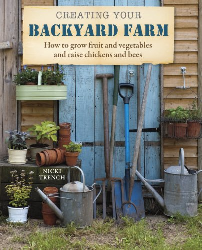 Creating Your Backyard Farm: How to grow fruit and ...