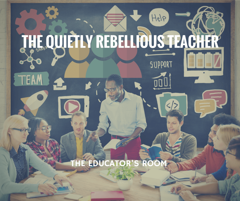The Quietly Rebellious Teacher (With images) Teacher