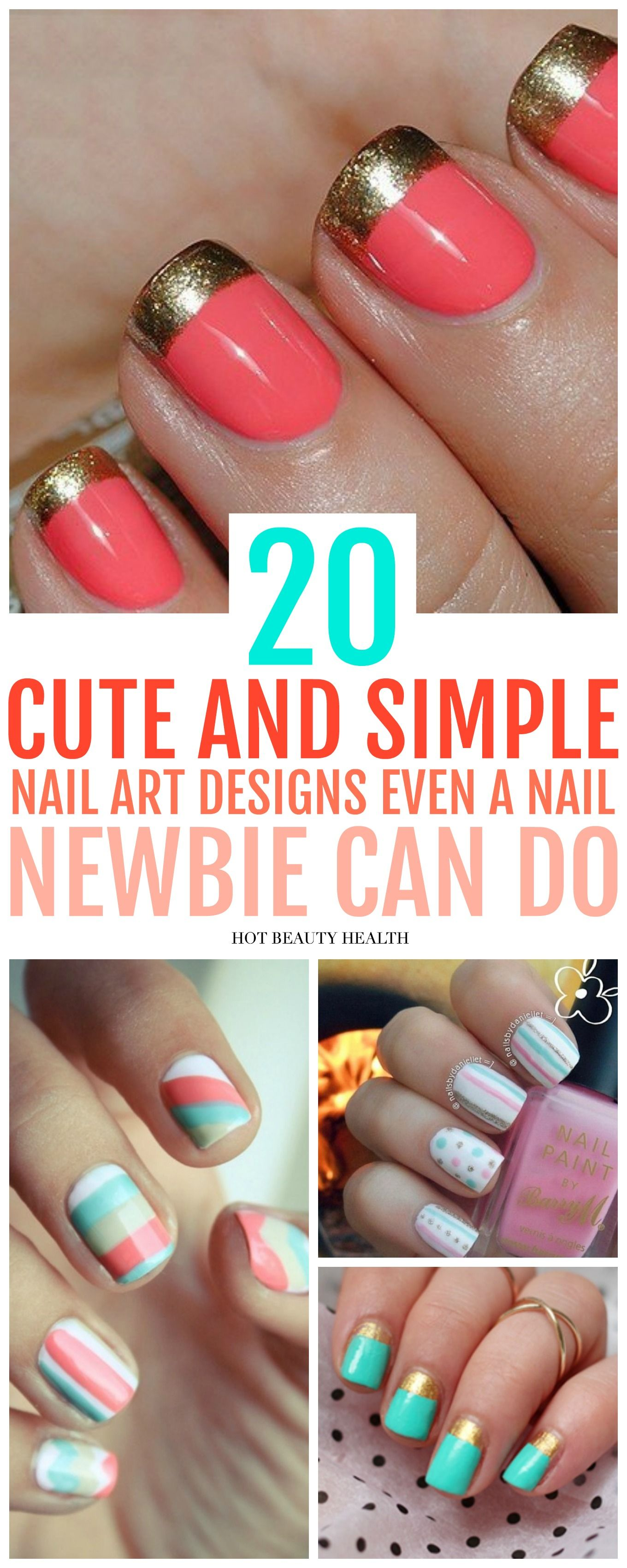 20 Lazy Girl Nail Art Ideas That Are Actually Easy Pinterest Nagel