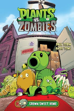 Plants Vs Zombies Volume 4 Grown Sweet Home By Paul Tobin 9781616559717 Penguinrandomhouse Com Books In 2021 Plants Vs Zombies Plant Zombie Zombie