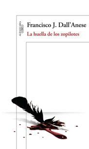 """""""La huella de los zopilotes"""" de Francisco J. Dall'Anese. Un libro sobre el entramado de las redes del crimen organizado en Centroamérica."""