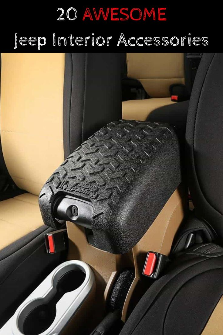 20 Awesome Jeep Interior Accessories In 2020 Jeep Interiors Jeep Wrangler Accessories Jeep Wrangler Interior