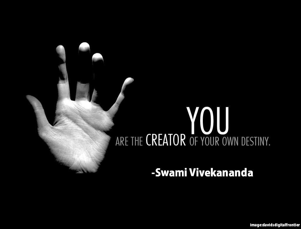 cfd64e0df508c You are the Creator of Your own Destiny. - Swami Vivekananda | Hope ...