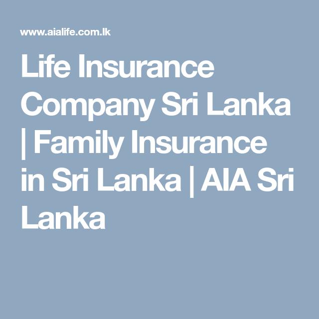 Life Insurance Company Sri Lanka Family Insurance In Sri Lanka Aia Sri Lanka Insurance Company Life Insurance