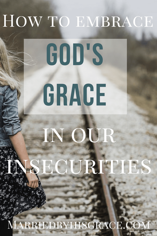 Our insecurities can get the best of us, read what God says about our doubts and worries. Learn how to walk in grace that covers our weakness.| Married by His Grace | #faith #grace