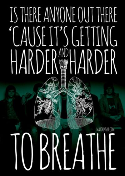 Harder To Breathe