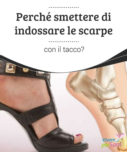 Perché Le Con Scarpe Il scarpe Di smettere Indossare Tacco rqWtr1