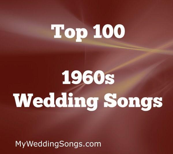 100 Best 1960s Songs for Weddings - 60s Songs in 2019 | Wedding