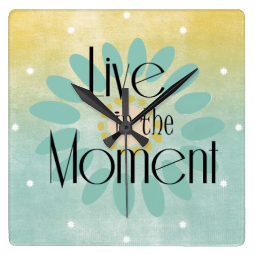 Live In The Moment Quote Clock Wall Clock Moments Quotes