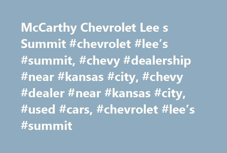 McCarthy Chevrolet Lee S Summit Chevrolet Lees Summit Chevy - Kansas city chevrolet dealer