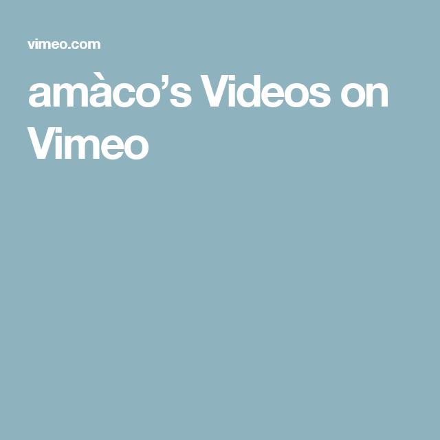 amàco's Videos on Vimeo