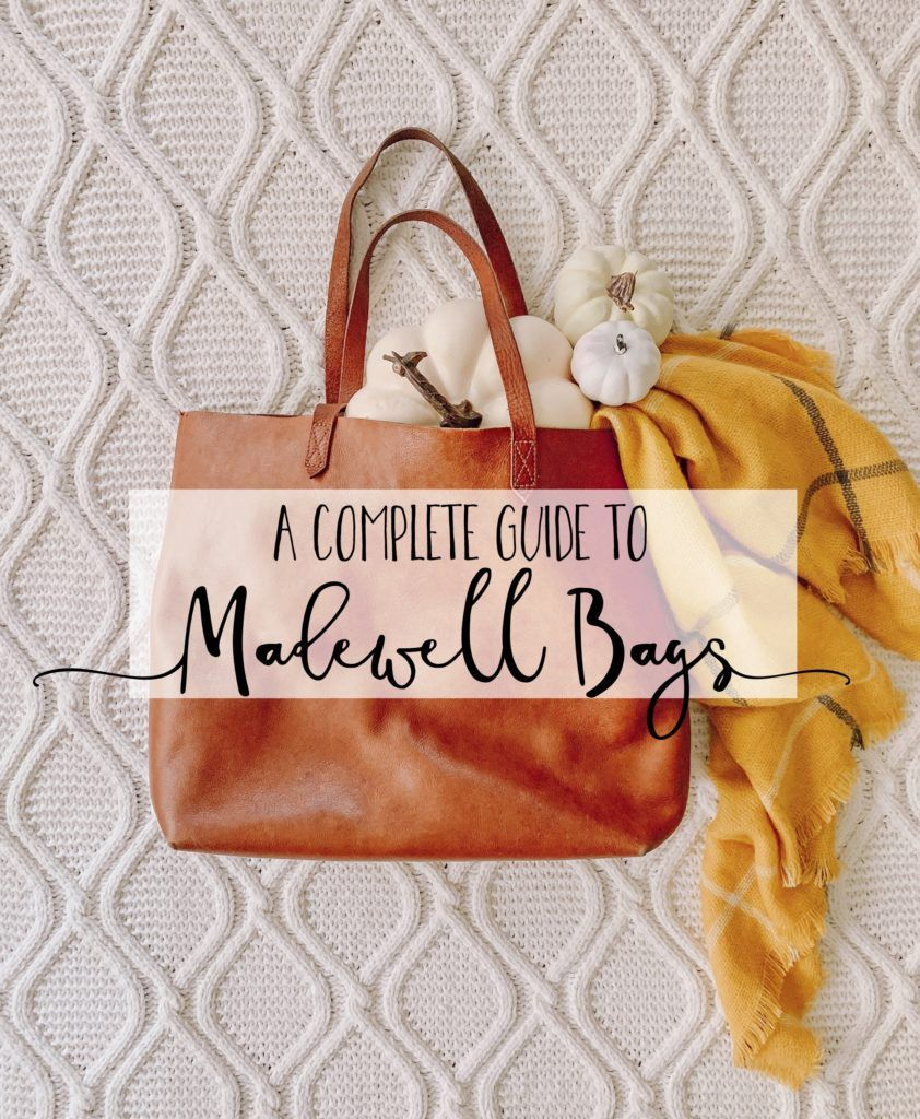 A Complete Guide To Madewell Bags Madewell Bags Bags Madewell Tote