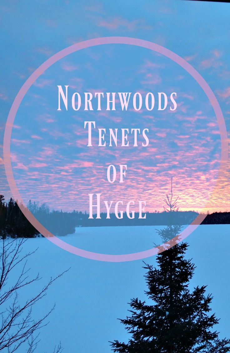The Northwoods of Hygge Northwoods, Hygge, How to
