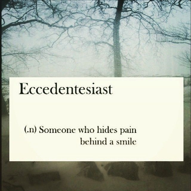 hiding behind words (noun) someone who hides pain behind a smile  want to do is hide and/or die (  there is so many, they actually made a word for it) she's eccedentesiast after.