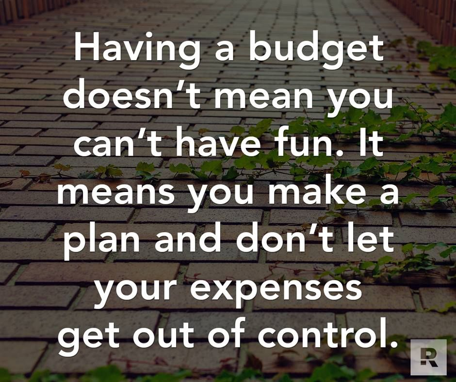 Having a budget doesnt mean you cant have fun it means