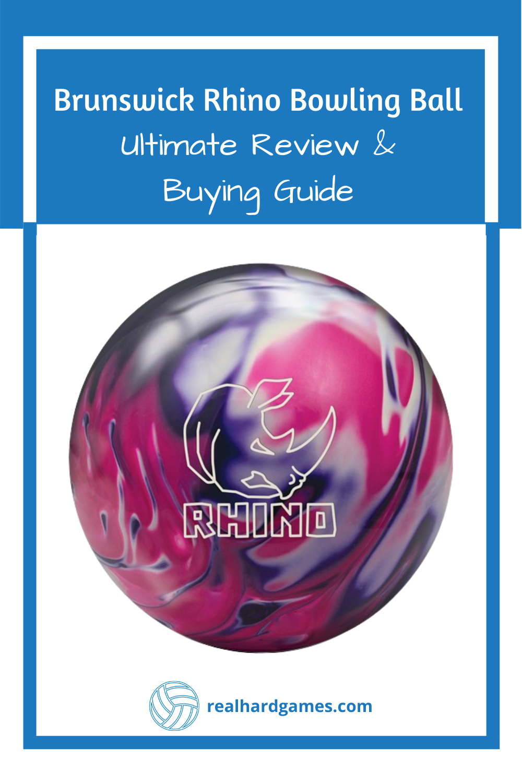 Brunswick Rhino Bowling Ball Review Our Ultimate Review Buying Guide Bowling Ball Bowling Hard Game