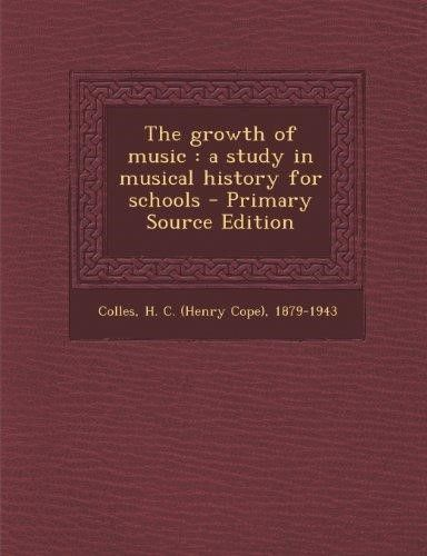 The Growth of Music: A Study in Musical History for Schools