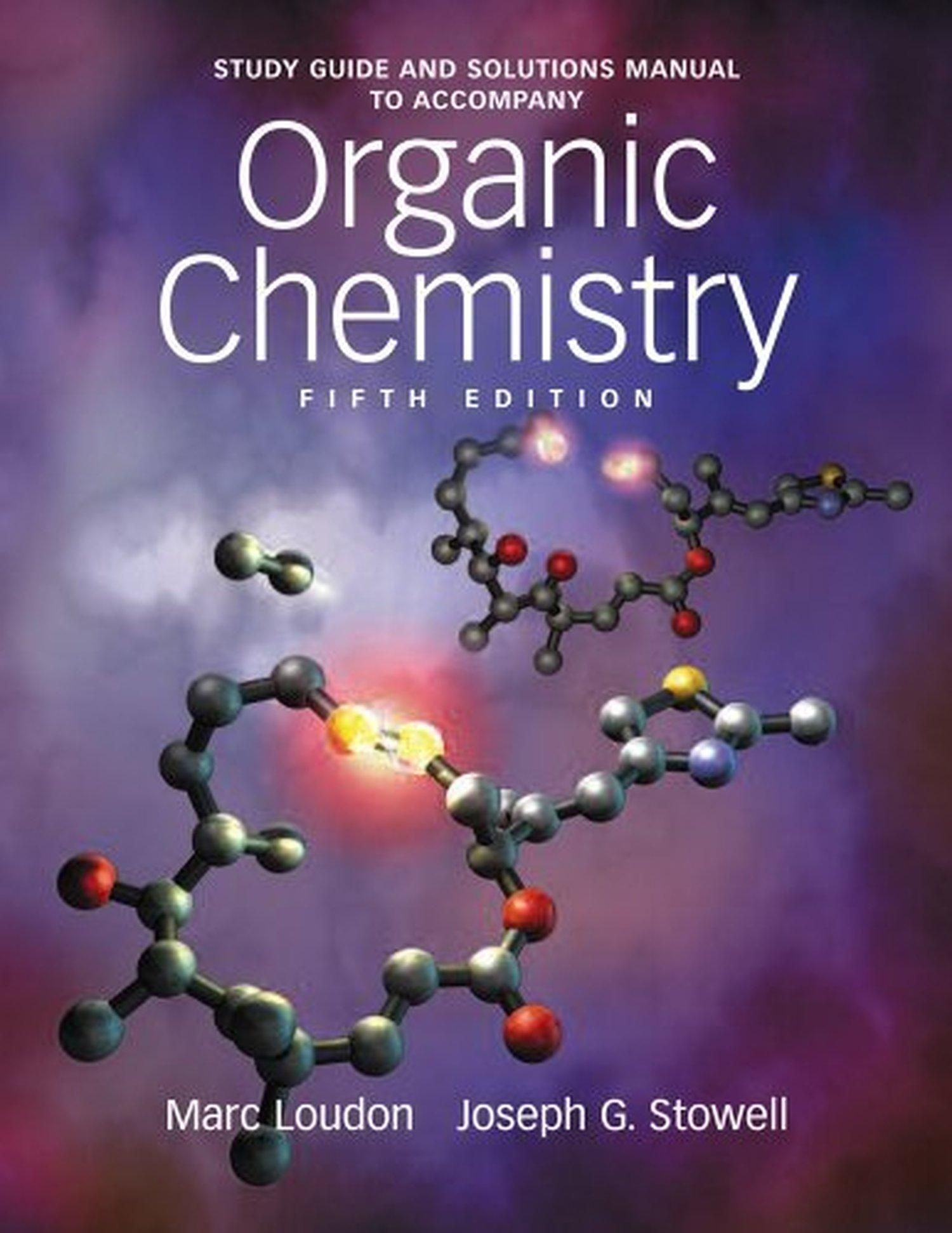 Study Guide And Solutions Manual To Accompany Organic Chemistry 5th Edition By Marc Loudon 2009 07 14 Organic Chemistry Chemistry Organic Chemistry Textbook