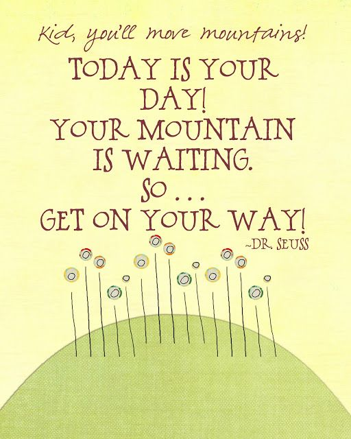 Quotes About Enjoy The Moment Today Is Your Day And Your Mountain