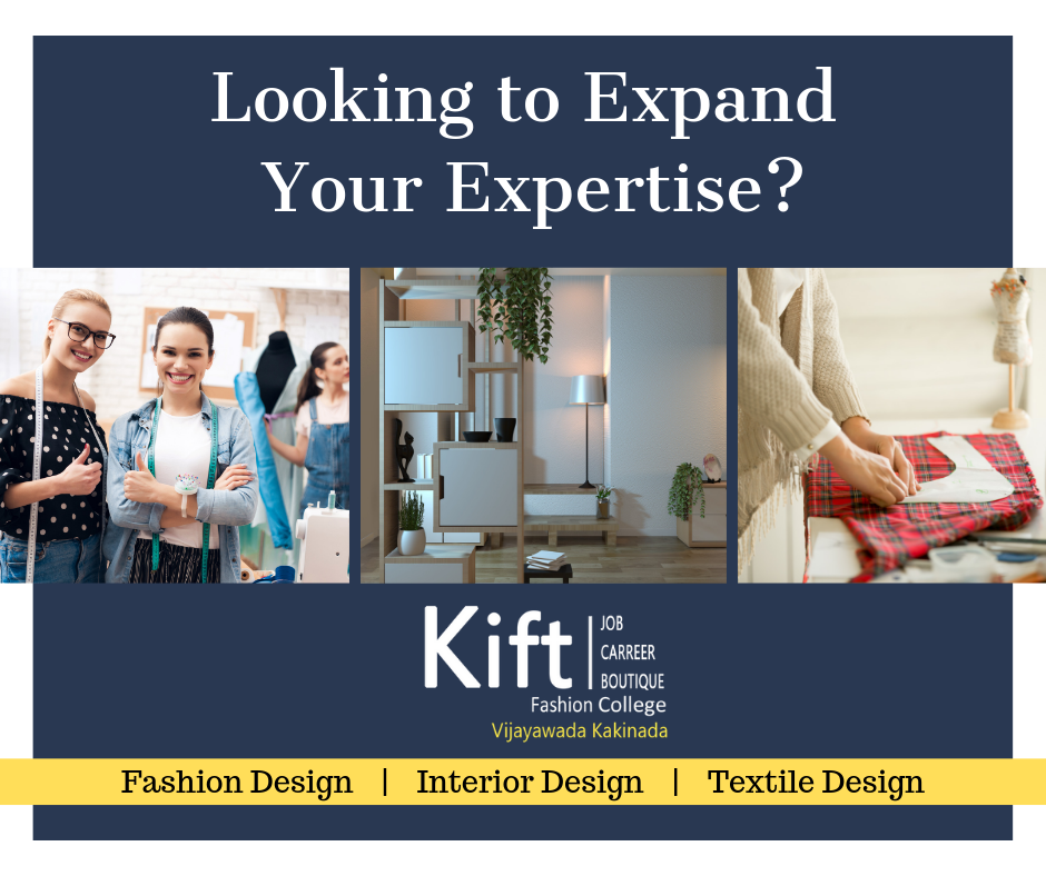 Whether It Is A Fashion Or Interior Or Textile Designing Kift Educates Th Fashion Designing Course Fashion Designing Colleges Diploma In Fashion Designing