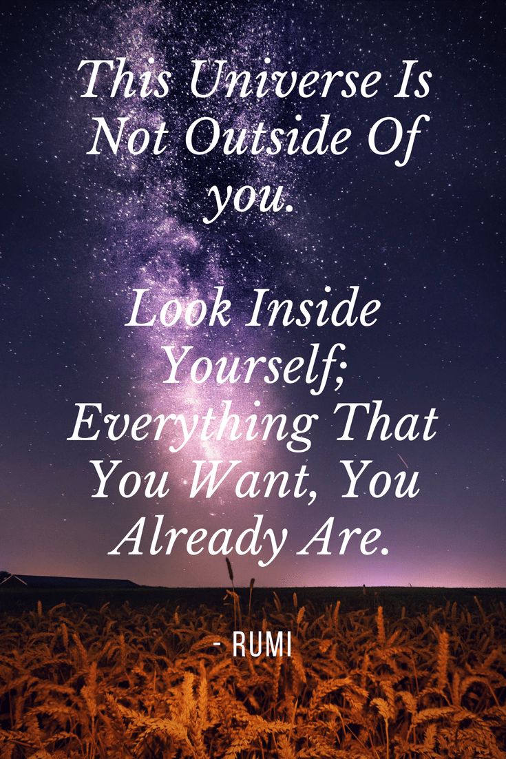 The Universe Is Not Outside Of You Look Inside Yourself Everything That You Want You Already Are Mot Best Advice Quotes Universe Quotes Be Yourself Quotes
