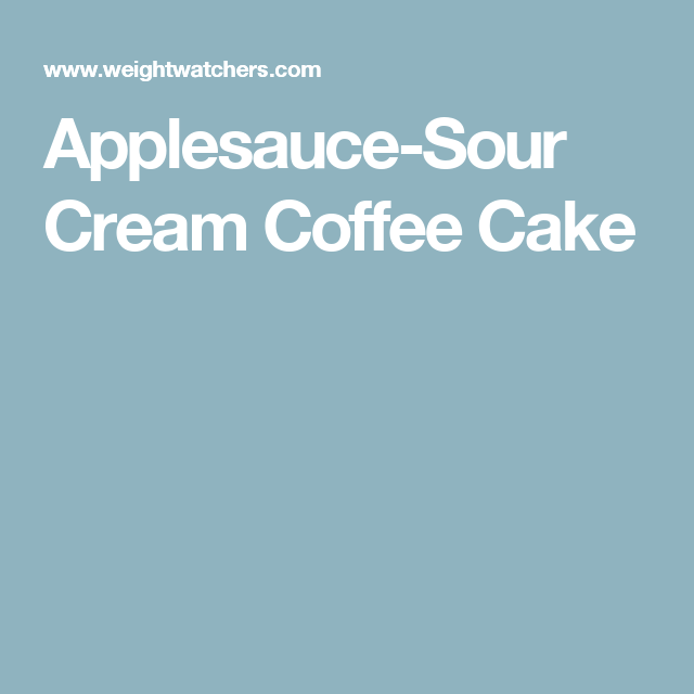 Applesauce Sour Cream Coffee Cake Recipes Ww Usa Recipe Sour Cream Coffee Cake Coffee Cake Recipes Sour Cream