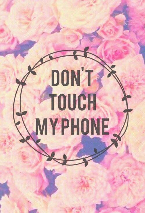 Dont Touch My Phone Tumblr Buscar Con Google Fondo De Pantalla Para El Teléfono Fondos De Pantalla De Bloqueo Papel Tapiz De Niña
