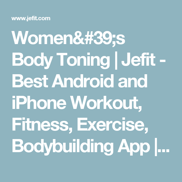 Women's Body Toning | Jefit - Best Android and iPhone