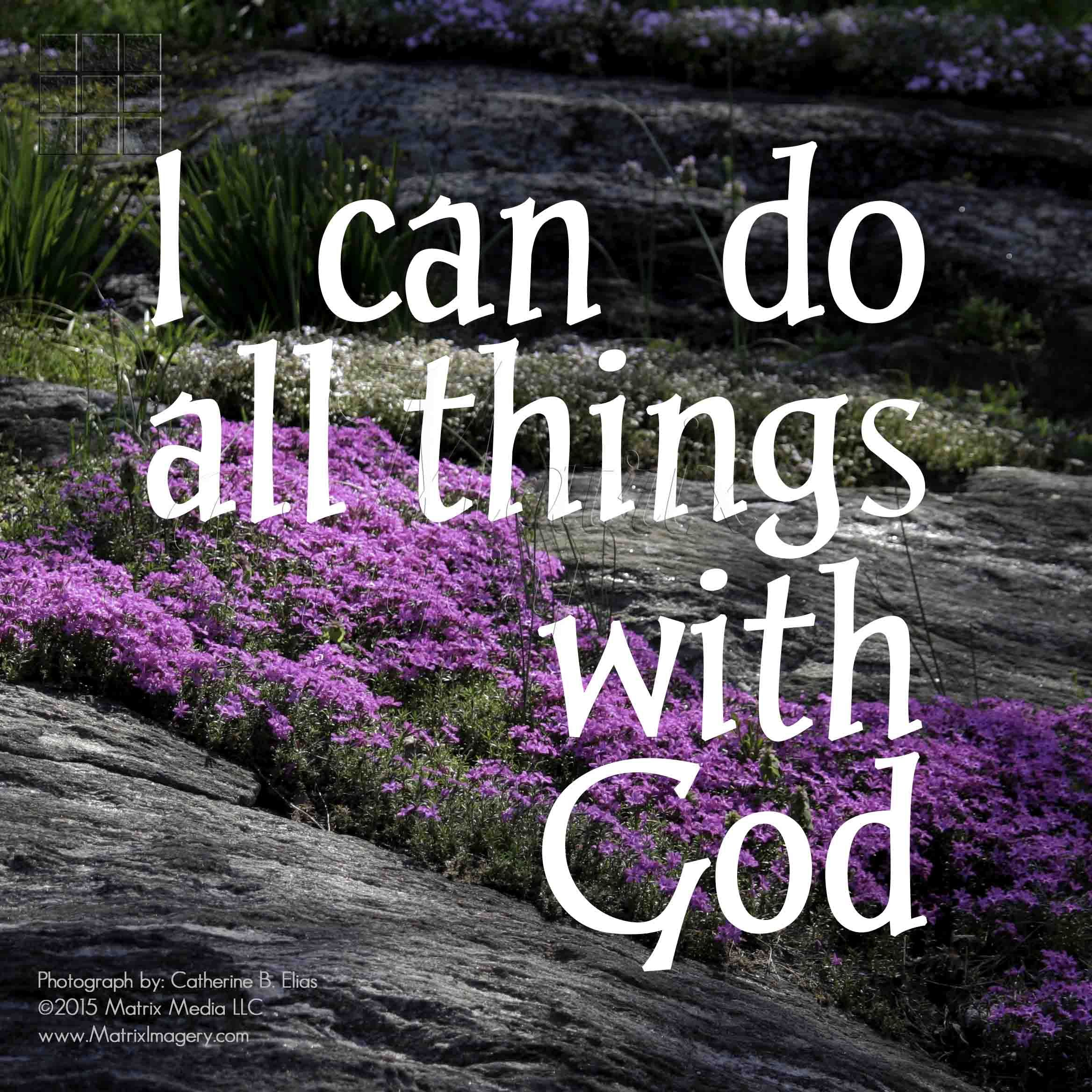 2e295bd4f All Things. I can do everything through him who gives me strength. Philippians  4:13 CEB