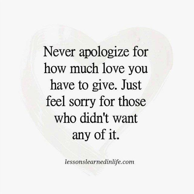 Lessons Learned in Life Never apologize for your love true love - apologize letter for mistake