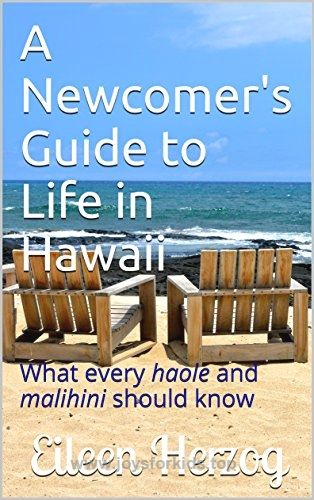 1d5027aa91a0 A Newcomer's Guide to Life in Hawaii: What every haole and malihini should  know BUY