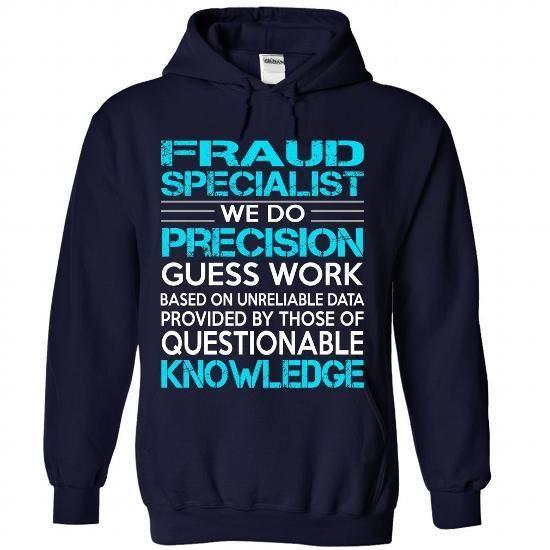 Awesome Shirt For Fraud Specialist T Shirts, Hoodies Sweatshirts. Check price ==► http://store.customtshirts.xyz/go.php?u=https://www.sunfrog.com/LifeStyle/Awesome-Shirt-For-Fraud-Specialist-6522-NavyBlue-Hoodie.html?41382
