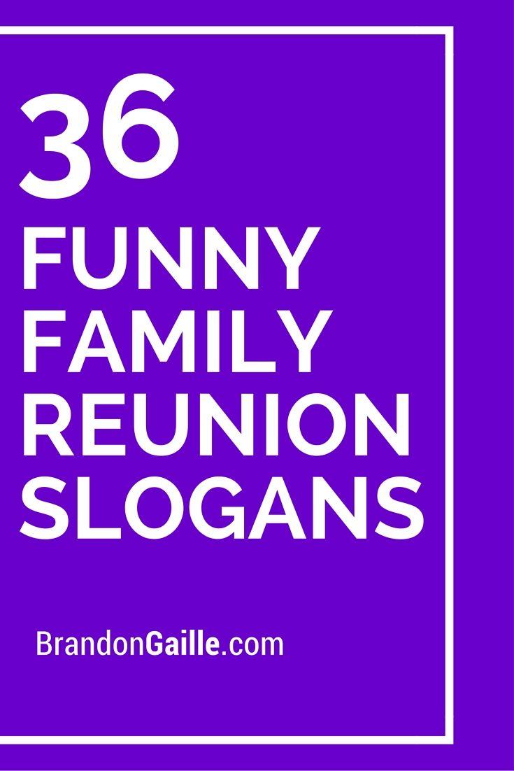 36 Funny Family Reunion Slogans Family Humor Family Reunion Quotes Family Reunion