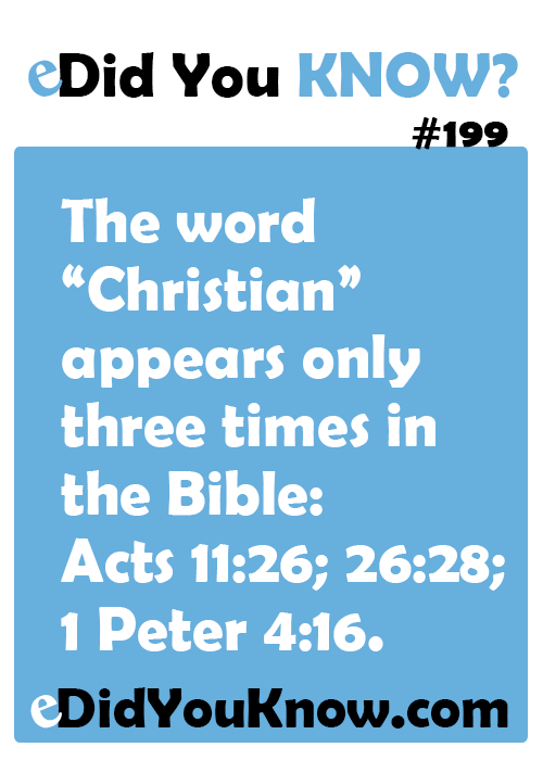 "The word ""Christian"" appears only three times in the Bible: Acts ..."