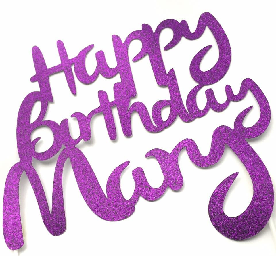 Happy Birthday Mary Mama And Missie Happy