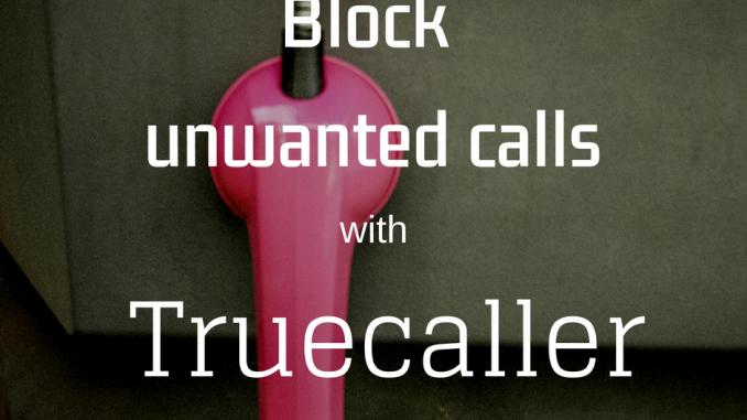 Block unwanted calls with Truecaller App, Best apps