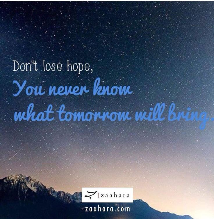 Don T Lose Hope Dont Lose Hope What About Tomorrow Lost Hope