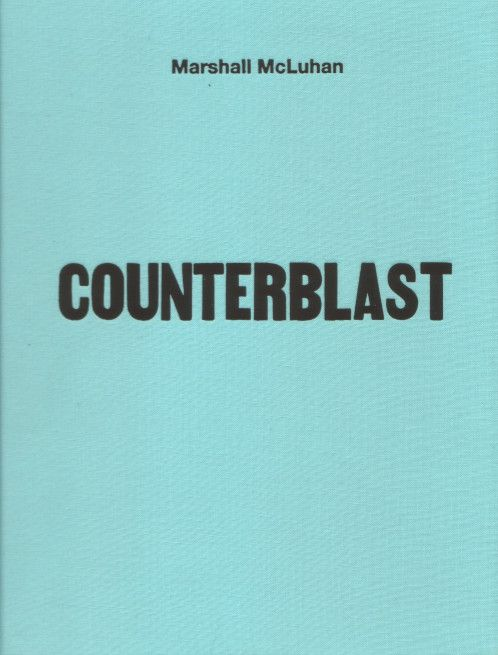 Marshall McLuhan: Counterblast (1954/1970/2011) at Monoskop/log