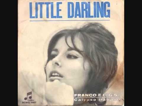 1)- LITTLE DARLING the Diamonds 2)- LITTLE DARLING Franco e i G5 - YouTube