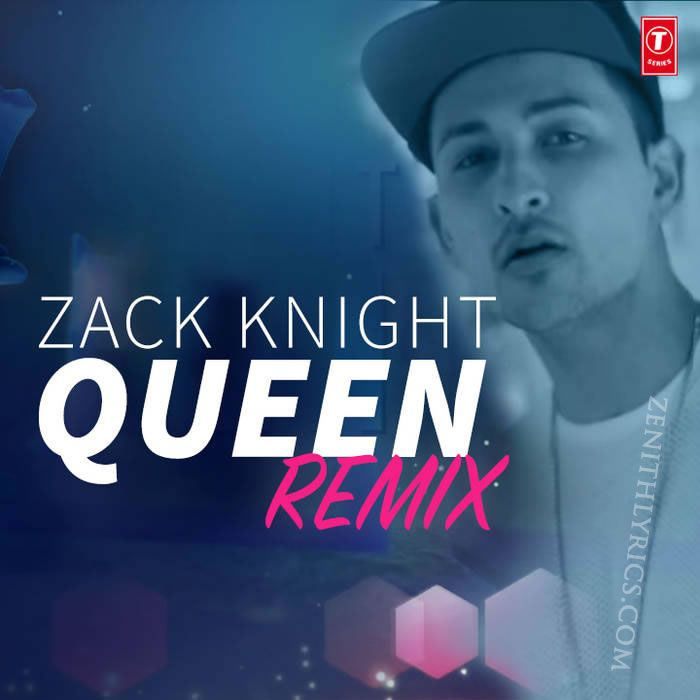 Shakiyaan Song Download Lyrics Mp3: Queen Remix Lyrics - Zack Knight