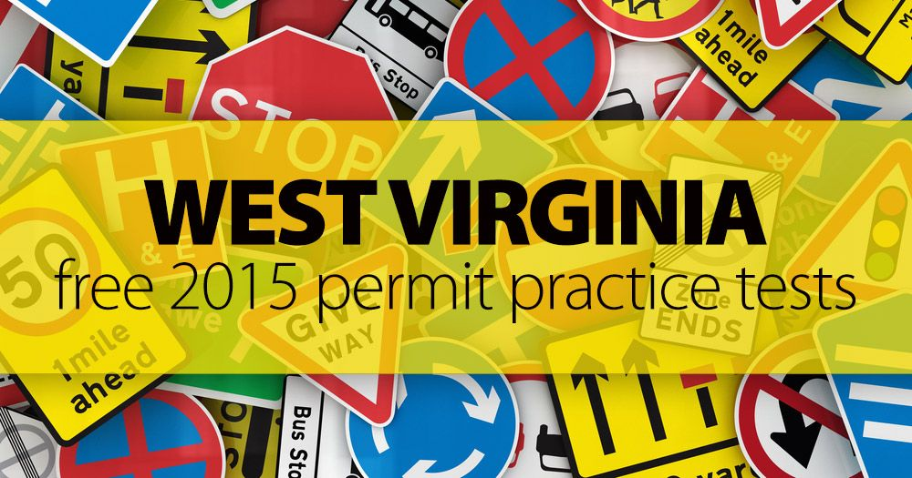 FREE 2015 West Virginia Permit Practice Test (WV) Need a better way to study for the West Virginia driver's test? Why not start with our FREE WV permit p
